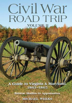 Civil War Road Trip II, Virginia & Maryland by Michael Weeks
